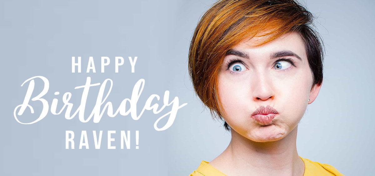 Raven_1200x628_revised-1200x565 Happy Birthday, Raven!  - Braces and Invisalign in Liberty, Missouri - Kanning Orthodontics